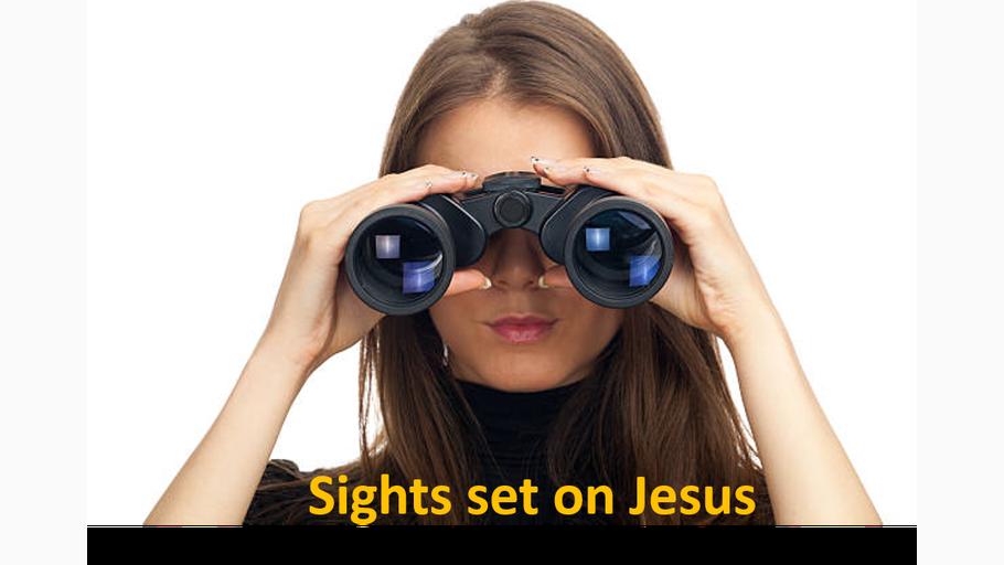 Sights Set on Jesus