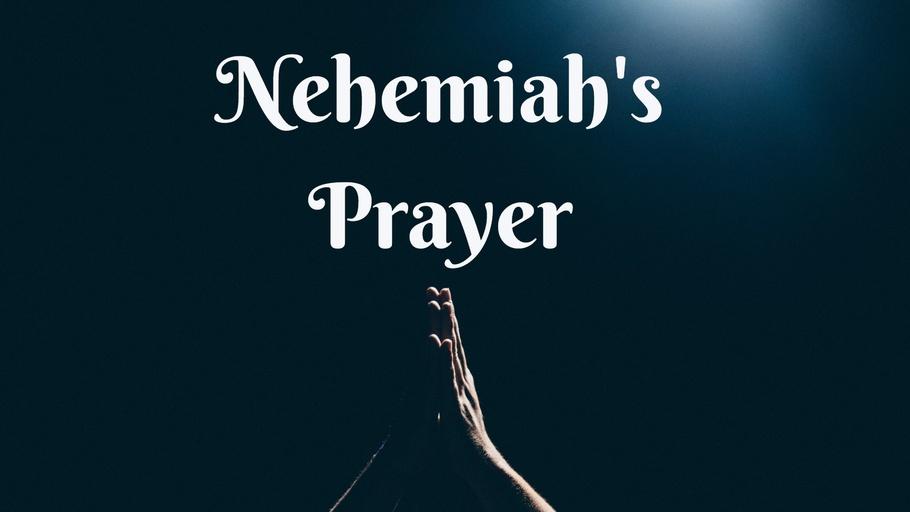 Nehemiah's Prayer (Bible Study)