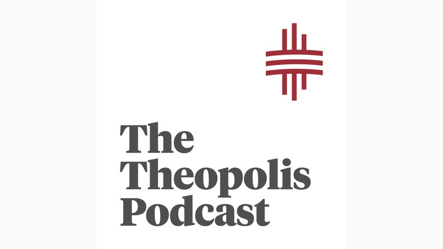 Theopolis Podcasts