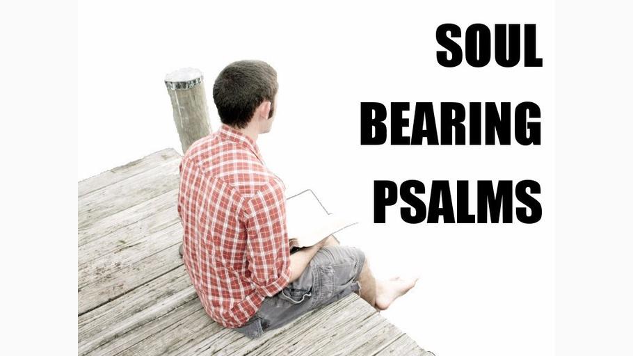 Soul Bearing Psalms