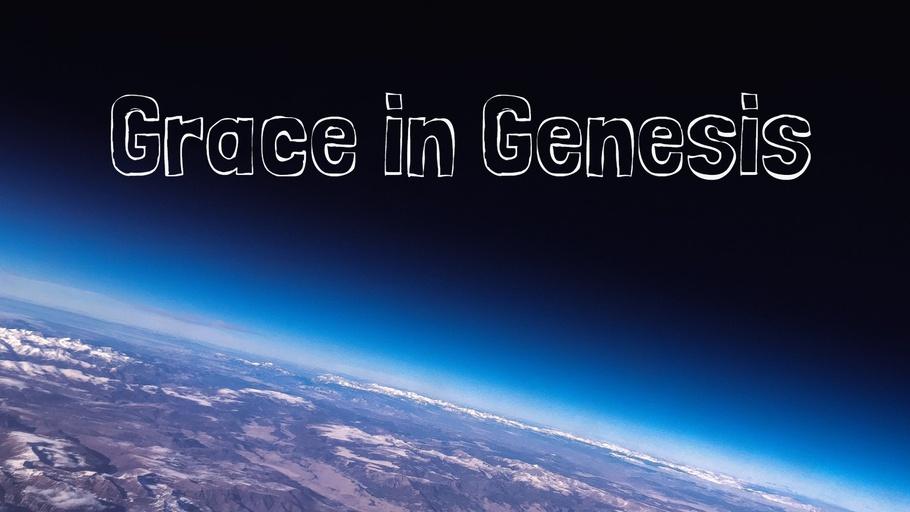 Grace in Genesis