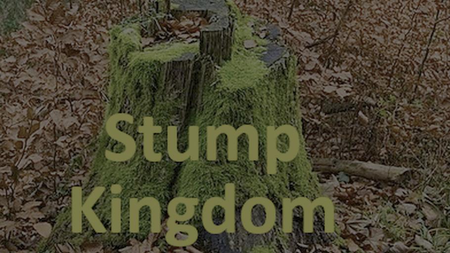 Stump Kingdom