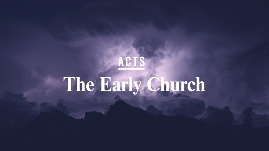 Acts: The Early Church