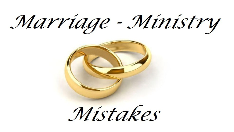 Marriage, Ministry & Mistakes