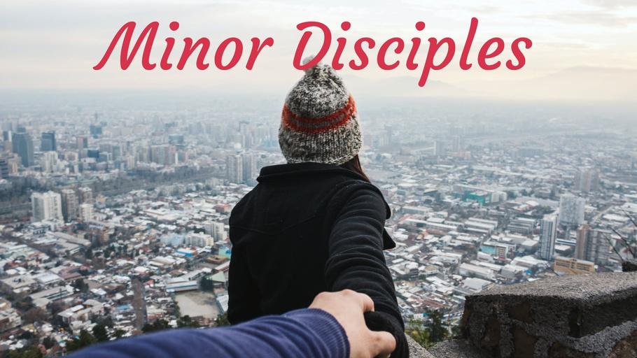 Minor Disciples