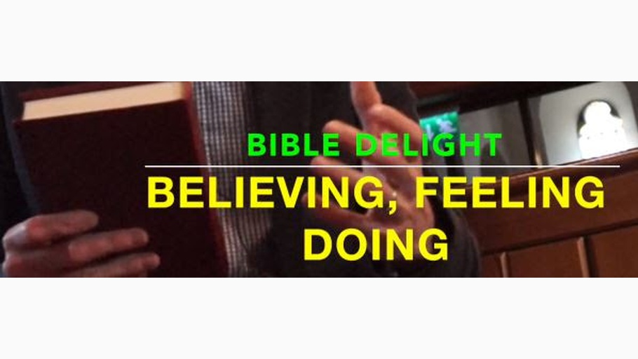 The Bible - Believing, Feeling, Doing