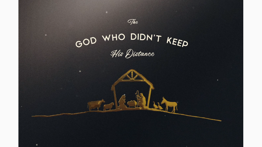 The God Who Didn't Distance